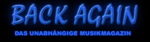 Back Again - Das unabhängige Musikmagazin