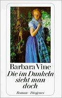 Barbara Vine: Die im Dunkeln sieht man doch